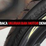5 Cara Membaca Ukuran Ban Motor Dengan Benar